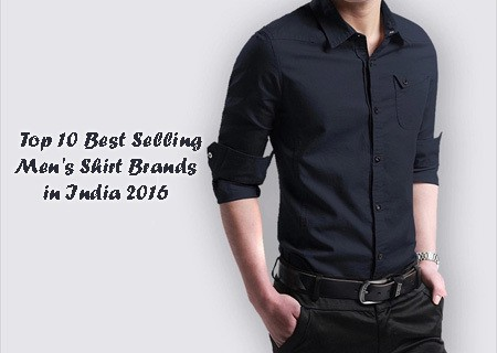 top 10 best selling men 39 s shirt brands in india 2018